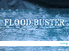 Technology of FLOOD BUSTER